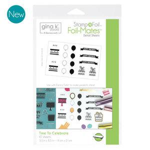 Time To Celebrate - StampnFoil Foil-Mates Gina K Designs